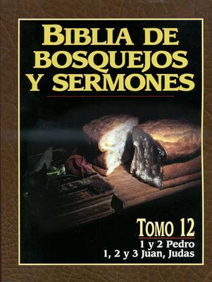 Biblia de bosquejos y sermones - 1 y 2 Pedro 1,2,3 Juan, Judas (Rústica) [Comentario]