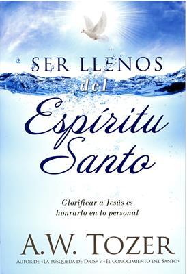 Ser Llenos del Espíritu Santo (Rústica) [Libro]