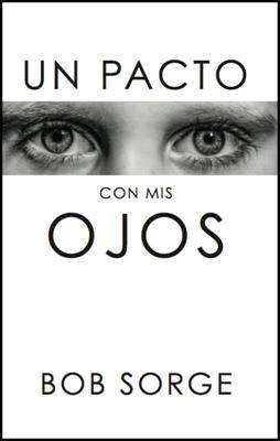Un Pacto Con Mis Ojos (Rústica)