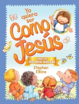 Yo Quiero Ser Como Jesus (Tapa Dura)