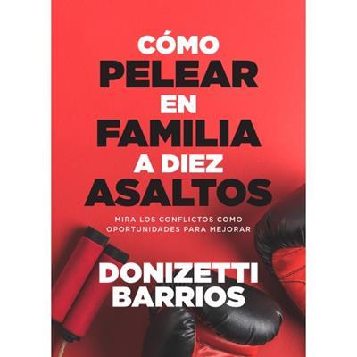 Como Pelear En Familia A Diez Asaltos (Rústica) [Libro]