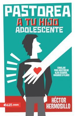 Pastorea A Tu Hijo Adolescente (RÚSTICA)