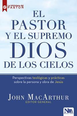 El Pastor Y El Supremo Dios De Los Cielos (Rústica)