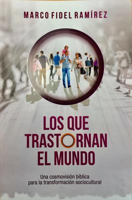 Los Que Trastornan El Mundo (Rustica ) [Libro]
