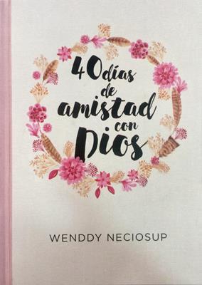 40 Dias De Amistad Con Dios (Rústica) [Libro]