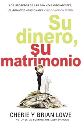 Su Dinero Su Matrimonio (Rústica) [Libro]