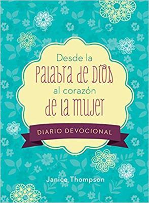 Desde La Palabra De Dios Al Corazon De La Mujer (Rústica) [Devocional]