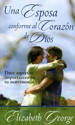 Una esposa conforme al corazón de Dios (Rústica) [Bolsilibro]