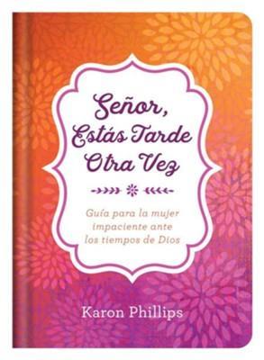 Señor Estas Tarde Otra Vez (Tapa Dura) [Libro]