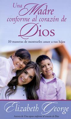 Una madre conforme al corazón de Dios (Rústica) [Bolsilibro]