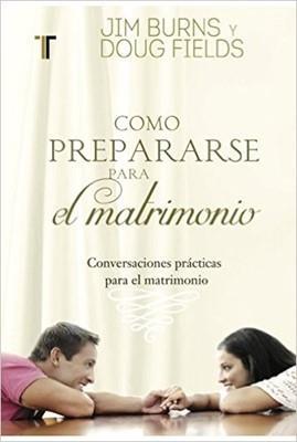 Como Prepararse Para El Matrimonio (Rústica) [Libro]