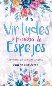 Virtudes A Prueba De Espejos (Rustica)