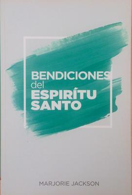 Bendiciones Del Espiritu Santo (Rústica) [Libro]