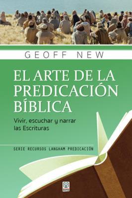 El Arte De La Predicacion Biblica