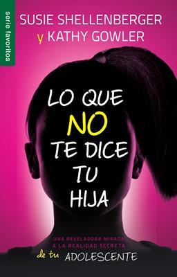 Que No Te Dice Tu Hija/Lo (Flexible Rústica) [Libro Bolsillo]