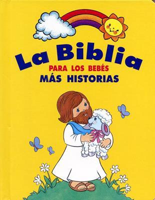 Biblia para los bebés más historias (Tapa Dura)