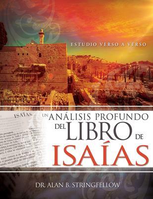 Un Análisis Profundo Del Libro De Isaías (Flexible Rústica) [Comentario]