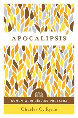 Comentario Bíblico Portavoz: Apocalipsis (Flexible Rústica) [Libro]