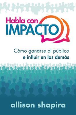 Habla Con Impacto (Flexible Rústica) [Libro]