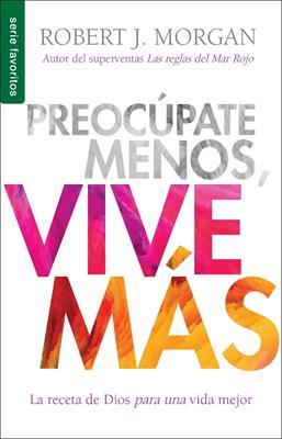 Vive Mas Preocupate Menos Bolsillo (Flexible Rústica) [libro de bolsillo]