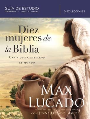 Diez Mujeres De La Biblia (Rustica) [Libro]