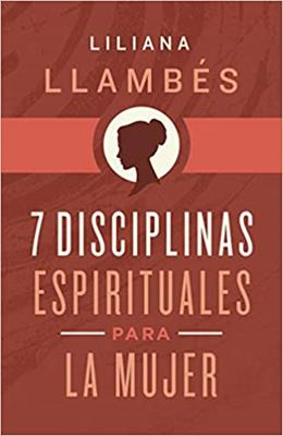 7 Disciplinas Espirituales Para La Mujer (rustica) [Libro]