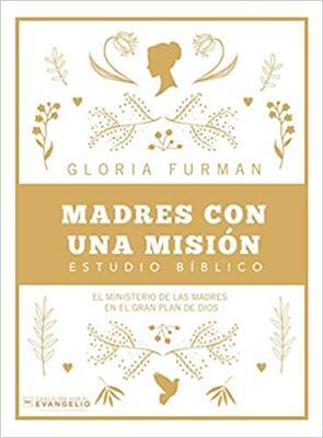Madres Con Una Mision (rustica) [Libro]