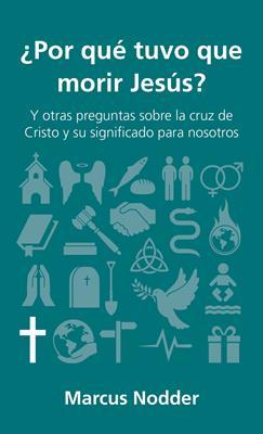 Por Que Tuvo Que Morir Jesus (rustica) [Libro]