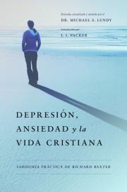 Depresion Ansiedad Y La Vida Cristiana (rustica) [Libro]