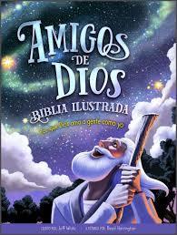 Biblia Ilustrada Amigos De Dios (tapa dura) [Biblia]