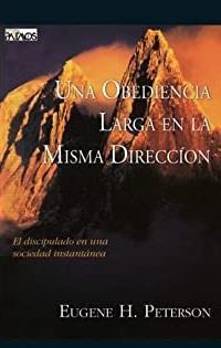 Obediencia Larga En La Misma Direccion [Libro]