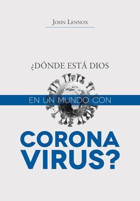 Donde Esta Dios En Un Mundo Con Coronavirus (rustica) [Bolsilibro]