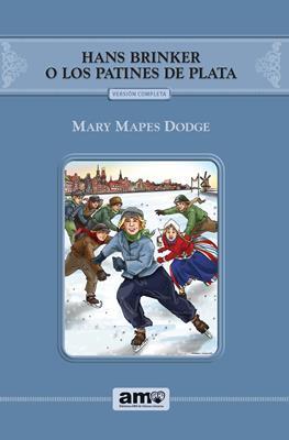 Hans Brinker o Los Patines De Plata (Rústica) [Libro]