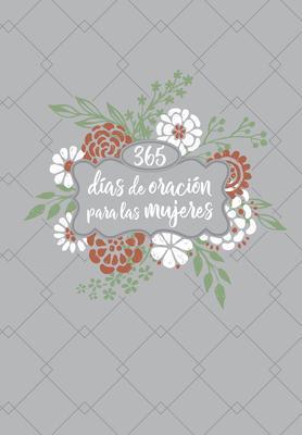 365 Dias De Oracion Para Las Mujeres (Piel)