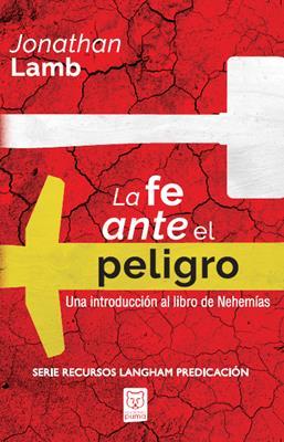La Fe Ante El Peligro (Rustica) [Libro]