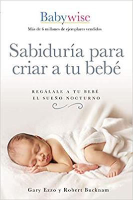 Sabiduria Para Criar A Tu Bebe (Tapa blanda)