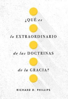 Que Es Lo Extraordinario De Las Doctrinas De La Gracia (Tapa blanda)