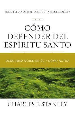 Como Depender Del Espiritu Santo (Tapa blanda)