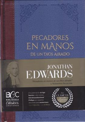 Tomo 3/Pecadores En Manos De Un Dios Airado Y/Biblioteca Clasicos Cristianos (Tapa Dura)