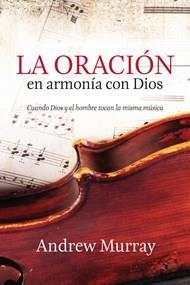 La oración en armonía con Dios (Rústica)