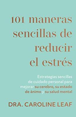 101 Maneras Sencillas De Reducir El Estres (Tapa blanda)