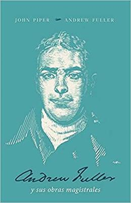 Andrew Fuller Y Sus Obras Magistrales