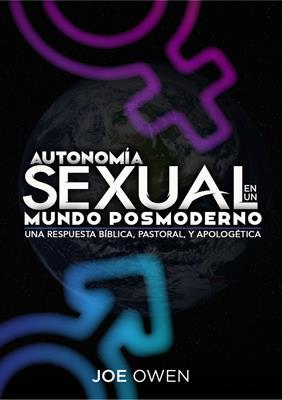 Autonomía Sexual En Un Mundo Posmoderno [Libro]
