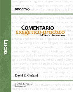 Lucas/Comentario Exegetico Practico/Nuevo Testamento [Comentario]