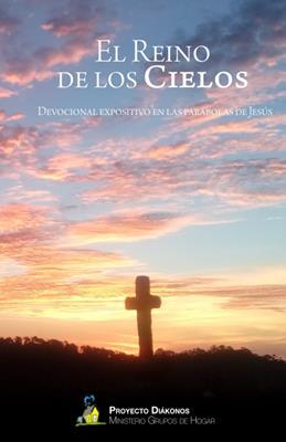 Reino De Los Cielos /Devocional Expositivo Parabolas De Jesus