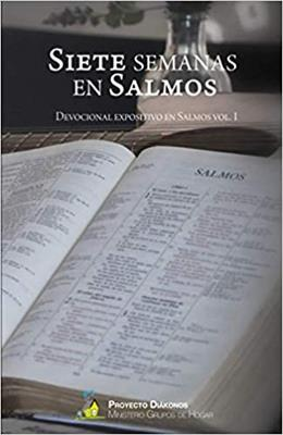 Siete Semanas En Salmos / Devocional Expositivo Salmos Vol.1 (Tapa blanda)