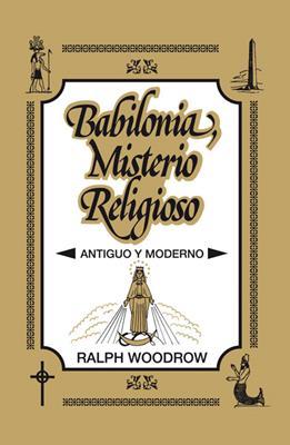 Babilonia misterio religioso ralph woodrow