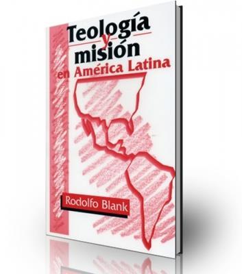 Teología y misión en América latina (Rústica)