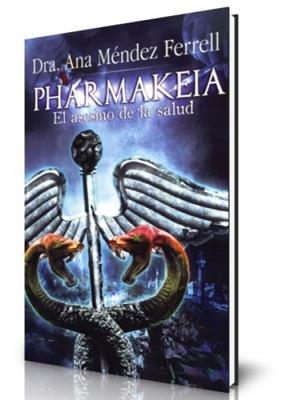 Pharmakeia el asesino de la salud (Rústica)