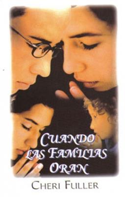 Cuando las familias oran (RÚSTICA) [Libro]
